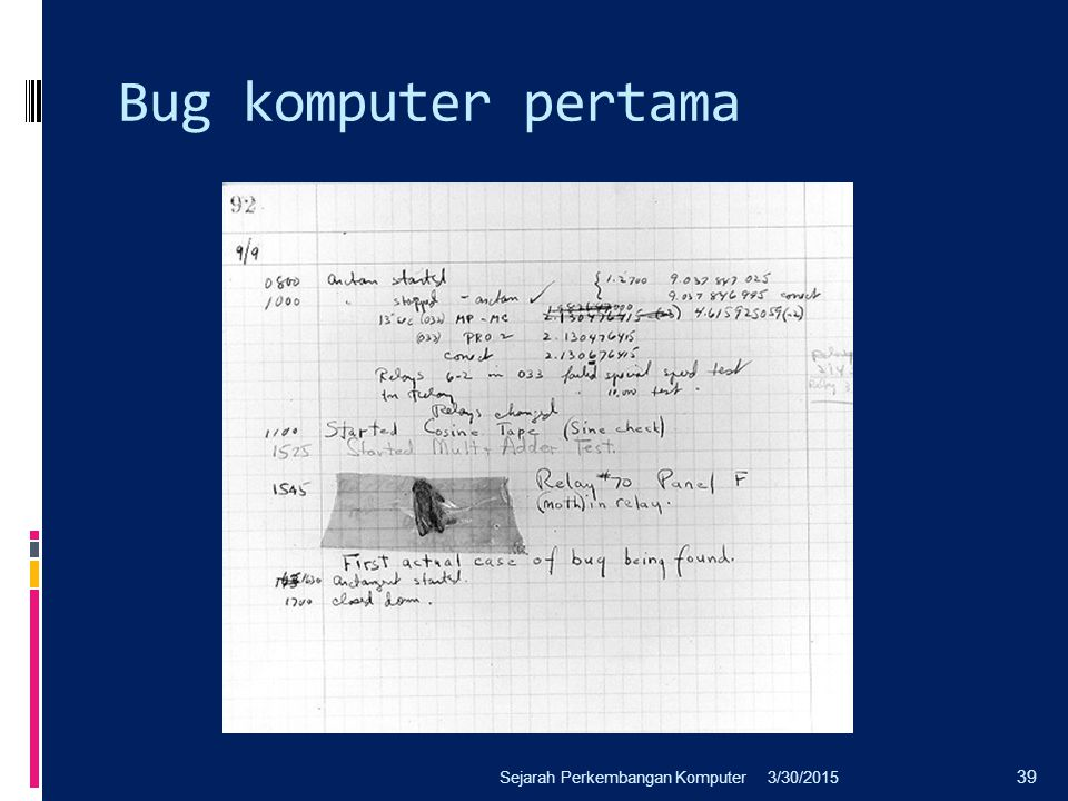 Bug komputer pertama Sejarah Perkembangan Komputer 4/8/2017