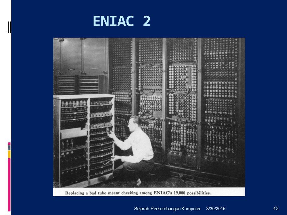 ENIAC 2 Sejarah Perkembangan Komputer 4/8/2017