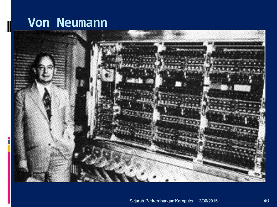 Von Neumann Sejarah Perkembangan Komputer 4/8/2017