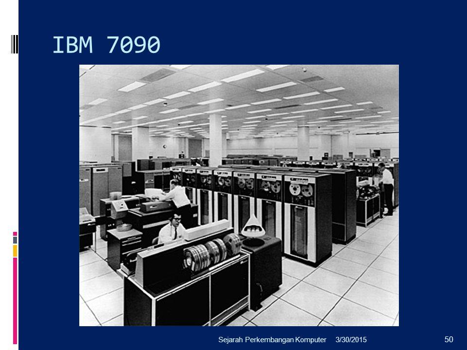 IBM 7090 Sejarah Perkembangan Komputer 4/8/2017