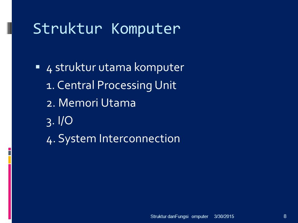 Struktur Komputer 4 struktur utama komputer 1. Central Processing Unit