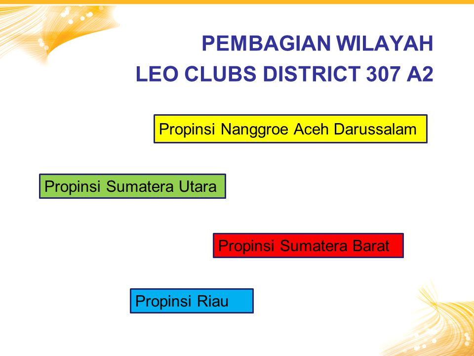 PEMBAGIAN WILAYAH LEO CLUBS DISTRICT 307 A2