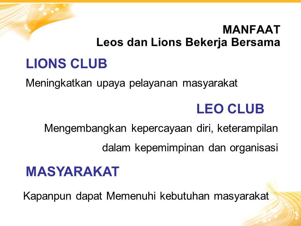 MANFAAT Leos dan Lions Bekerja Bersama