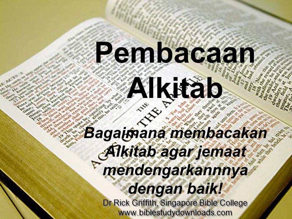Bagaimana membacakan Alkitab agar jemaat mendengarkannnya dengan baik!