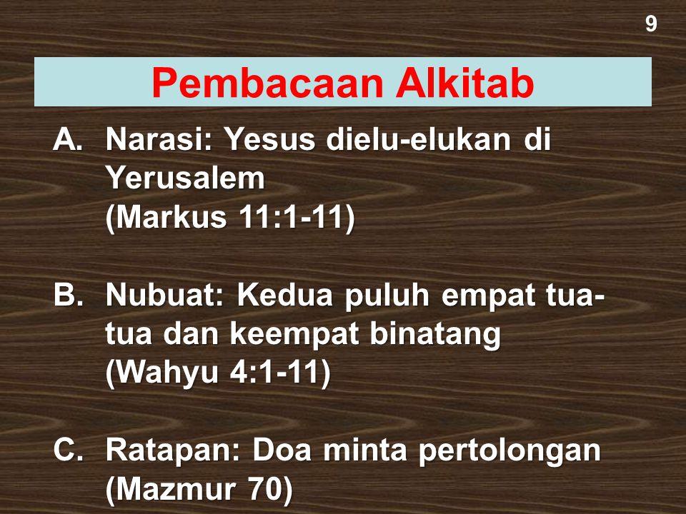 9 Pembacaan Alkitab. A. Narasi: Yesus dielu-elukan di Yerusalem (Markus 11:1-11)