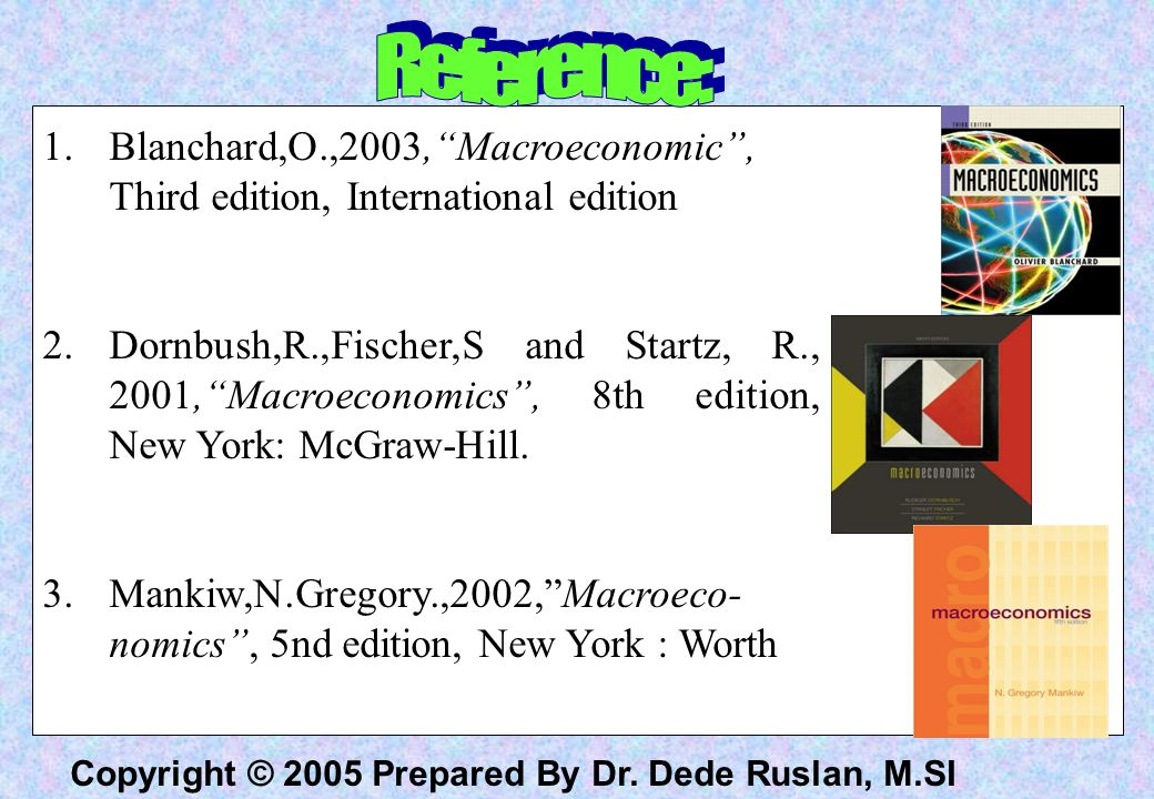 Reference: Blanchard,O.,2003, Macroeconomic , Third edition, International edition.