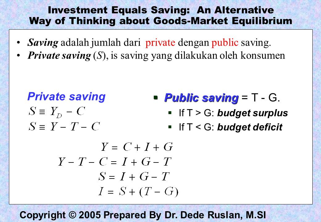 Private saving Public saving = T - G.