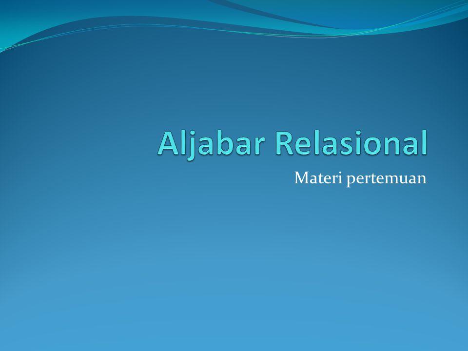 Aljabar Relasional Materi pertemuan