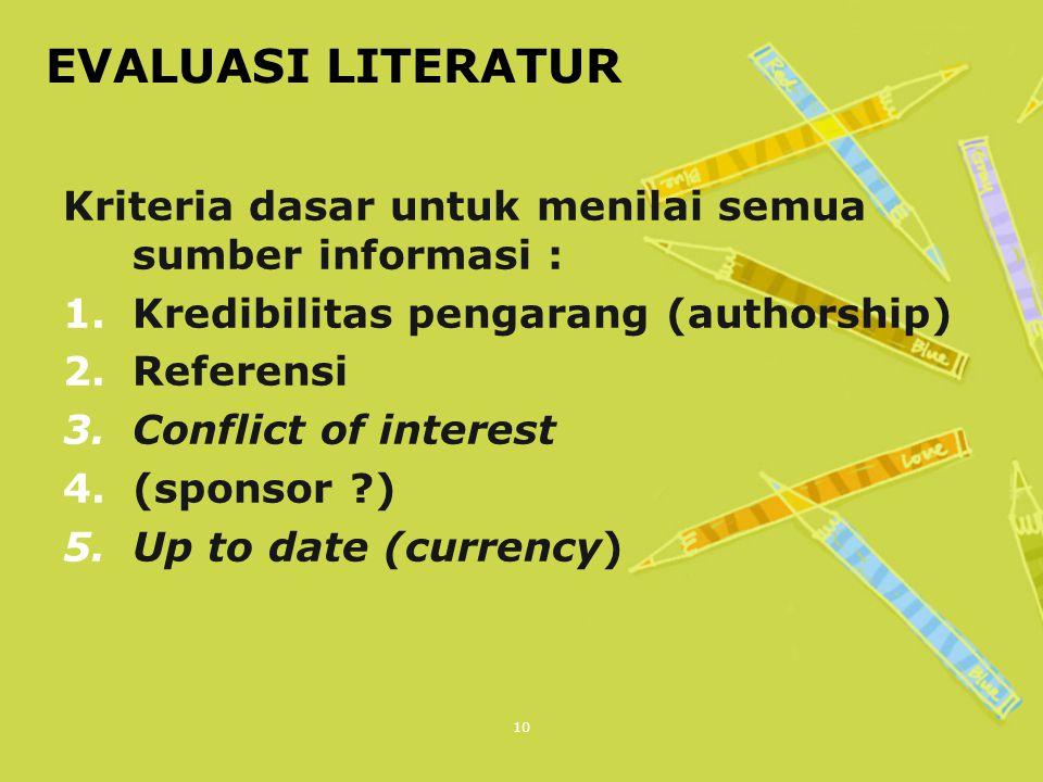 EVALUASI LITERATUR Kriteria dasar untuk menilai semua sumber informasi : Kredibilitas pengarang (authorship)