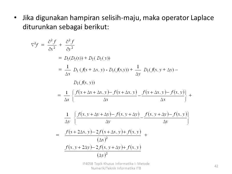 Jika digunakan hampiran selisih-maju, maka operator Laplace diturunkan sebagai berikut:
