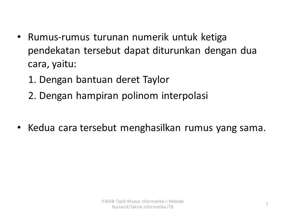 Dengan bantuan deret Taylor Dengan hampiran polinom interpolasi