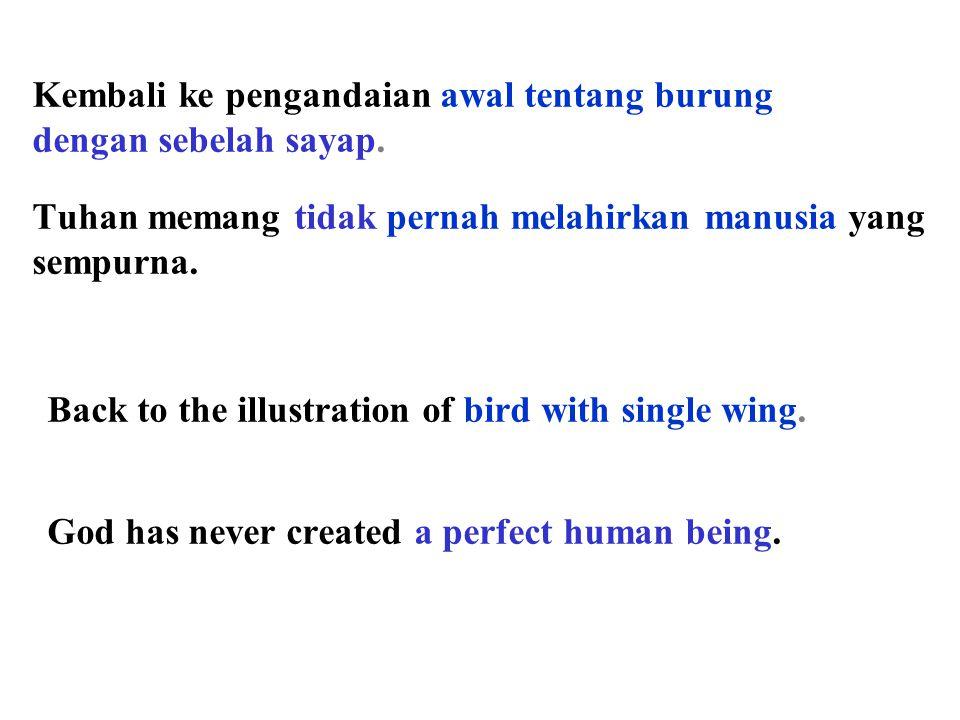 Tuhan memang tidak pernah melahirkan manusia yang sempurna.