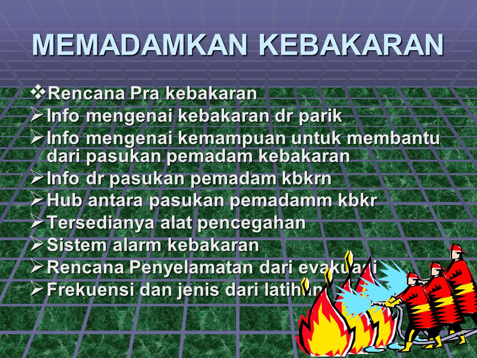 MEMADAMKAN KEBAKARAN Rencana Pra kebakaran