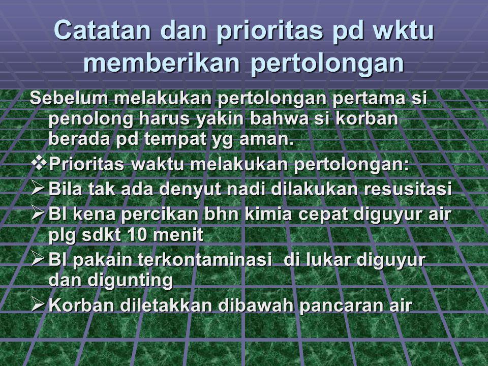 Catatan dan prioritas pd wktu memberikan pertolongan