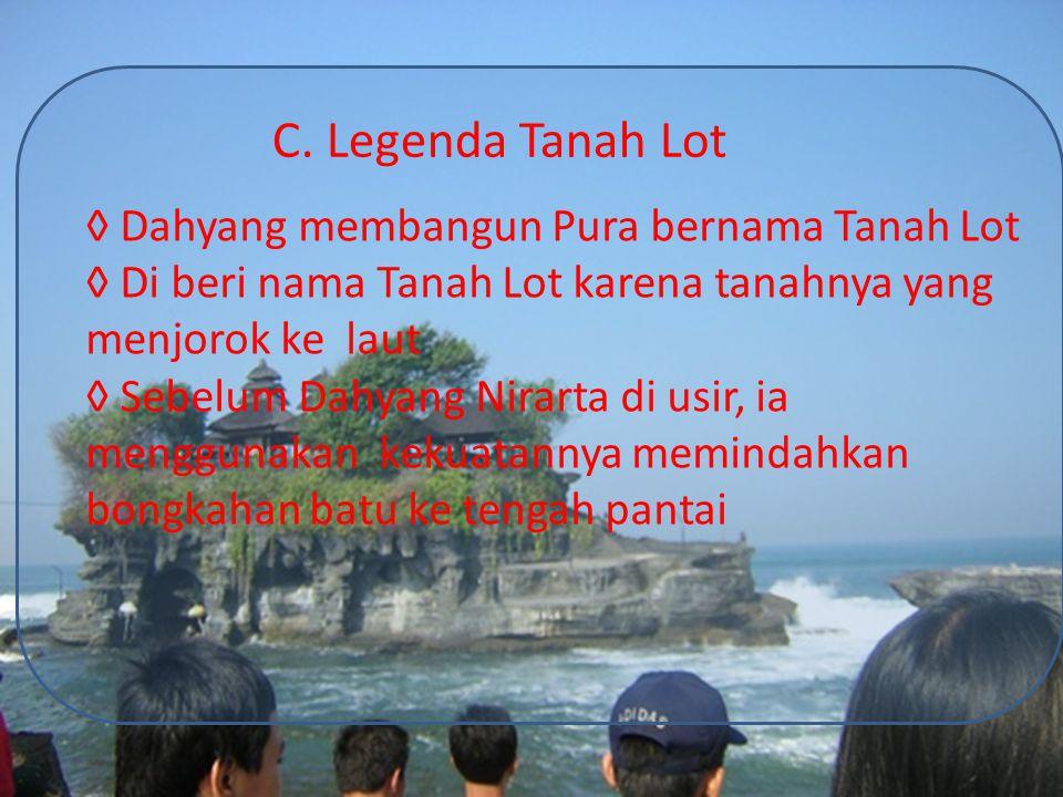 ◊ Dahyang membangun Pura bernama Tanah Lot