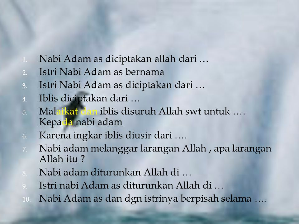Nabi Adam as diciptakan allah dari …