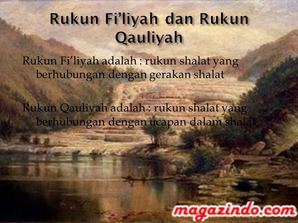 Rukun Fi'liyah dan Rukun Qauliyah