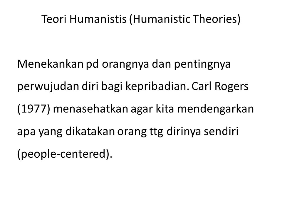 Teori Humanistis (Humanistic Theories)