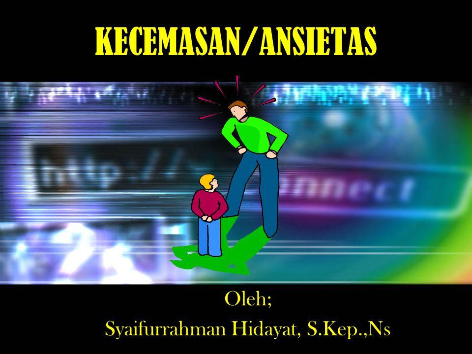 Oleh; Syaifurrahman Hidayat, S.Kep.,Ns