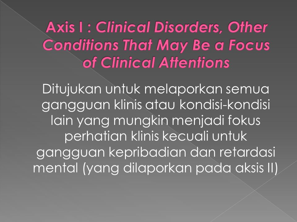Axis I : Clinical Disorders, Other Conditions That May Be a Focus of Clinical Attentions