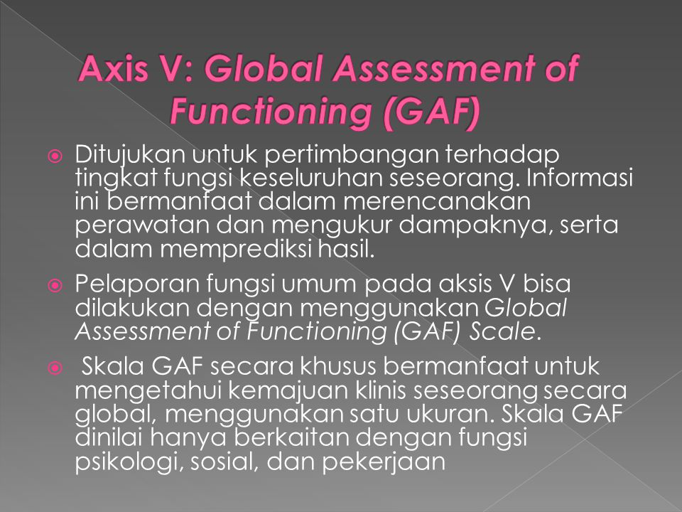 Axis V: Global Assessment of Functioning (GAF)