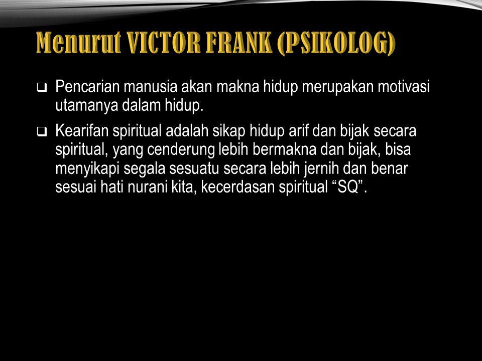 Menurut VICTOR FRANK (PSIKOLOG)
