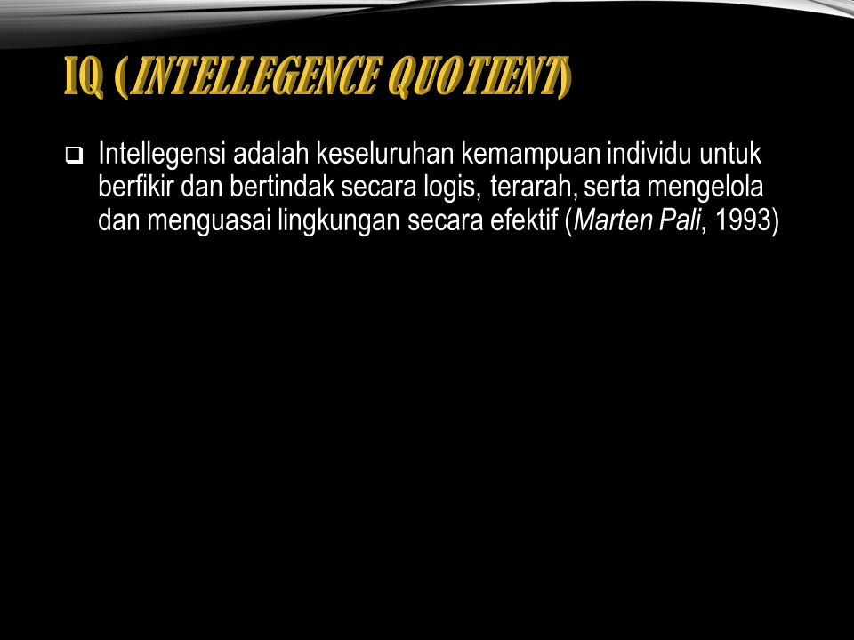 IQ (INTELLEGENCE QUOTIENT)
