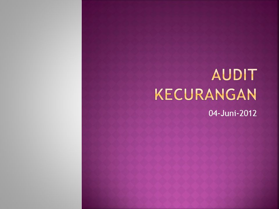 AUDIT KECURANGAN 04-Juni-2012