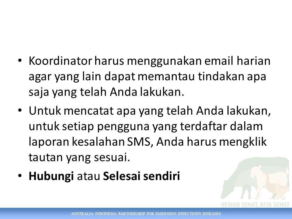 Koordinator harus menggunakan email harian agar yang lain dapat memantau tindakan apa saja yang telah Anda lakukan.