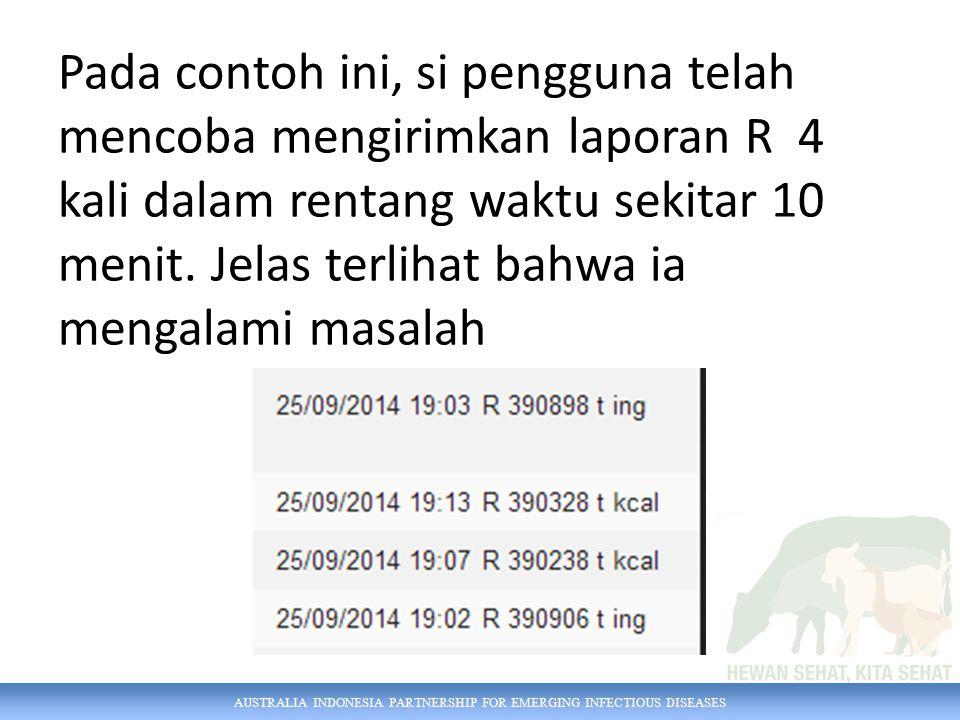 Pada contoh ini, si pengguna telah mencoba mengirimkan laporan R 4 kali dalam rentang waktu sekitar 10 menit.