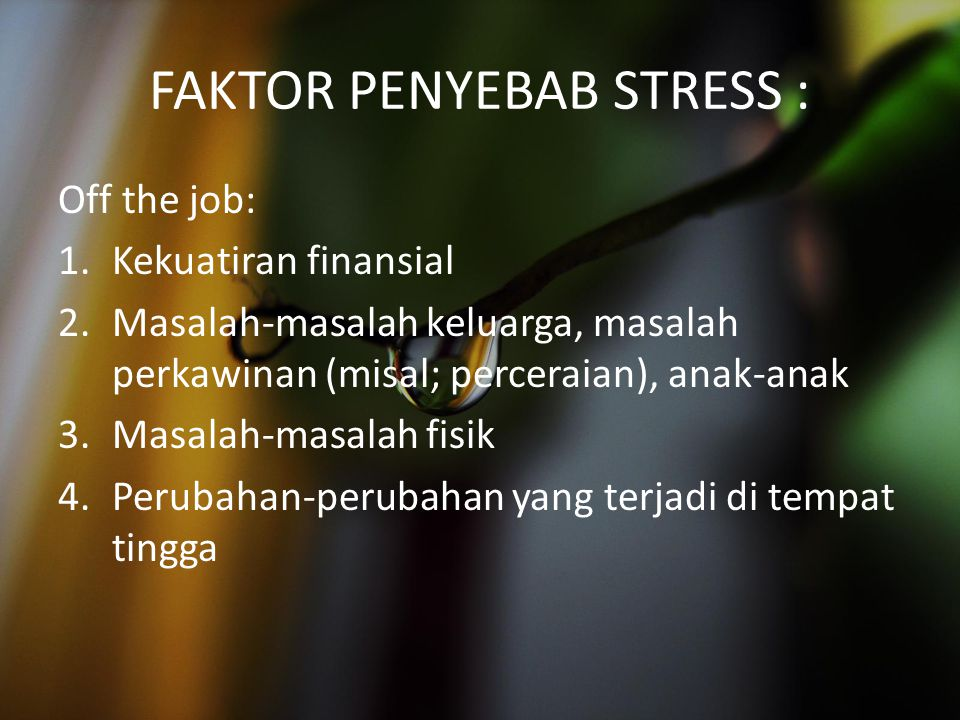 FAKTOR PENYEBAB STRESS :