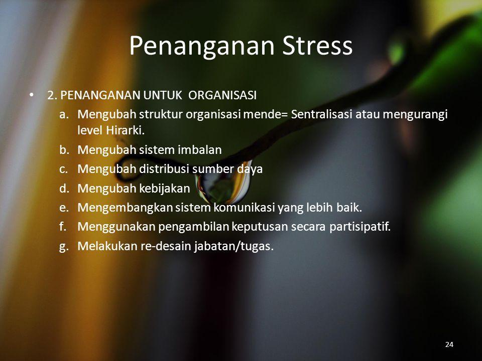 Penanganan Stress 2. PENANGANAN UNTUK ORGANISASI