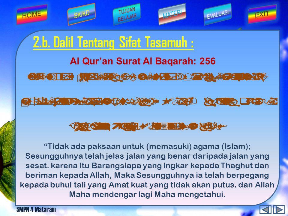 2.b. Dalil Tentang Sifat Tasamuh : Al Qur'an Surat Al Baqarah: 256