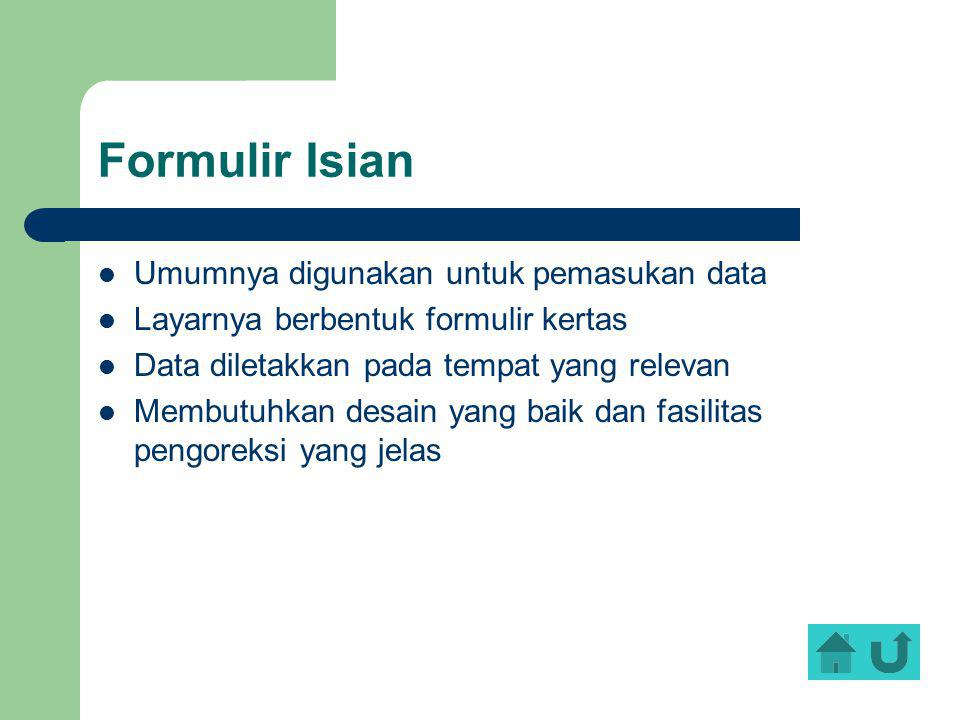 Formulir Isian Umumnya digunakan untuk pemasukan data