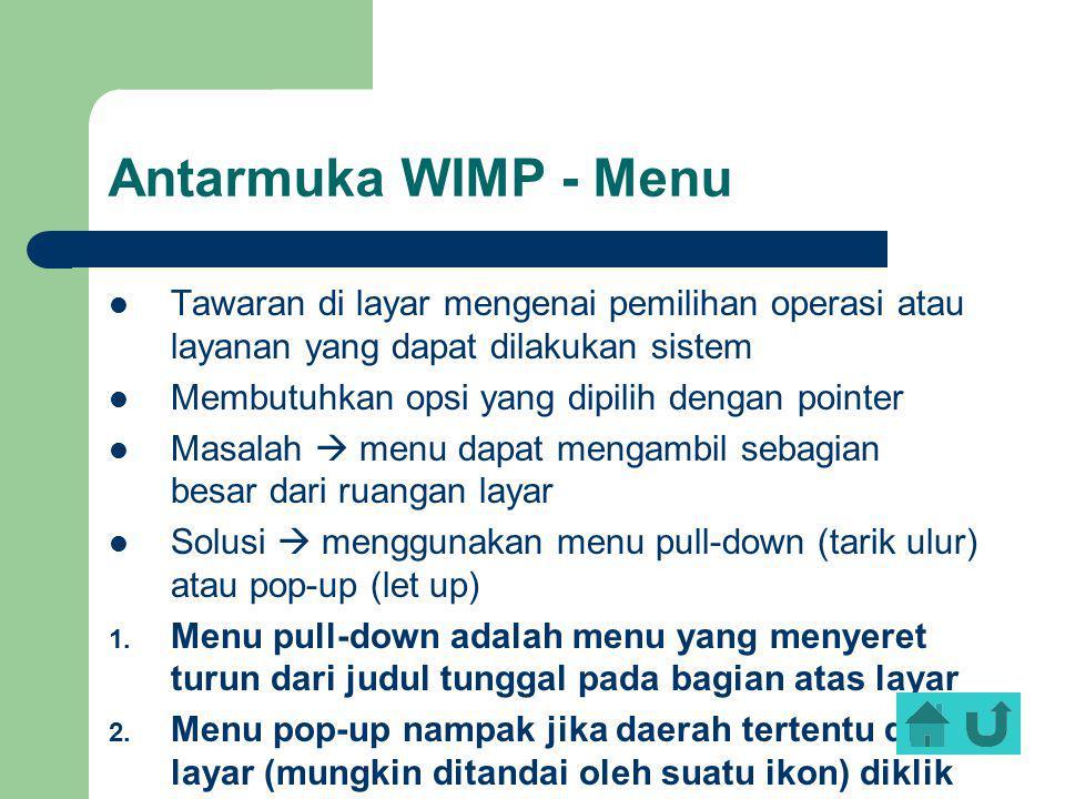 Antarmuka WIMP - Menu Tawaran di layar mengenai pemilihan operasi atau layanan yang dapat dilakukan sistem.