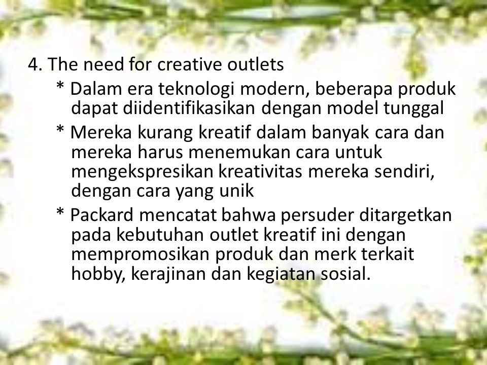4. The need for creative outlets