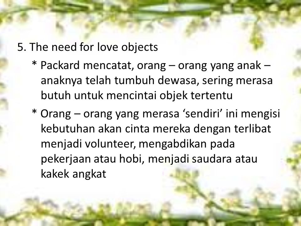 5. The need for love objects