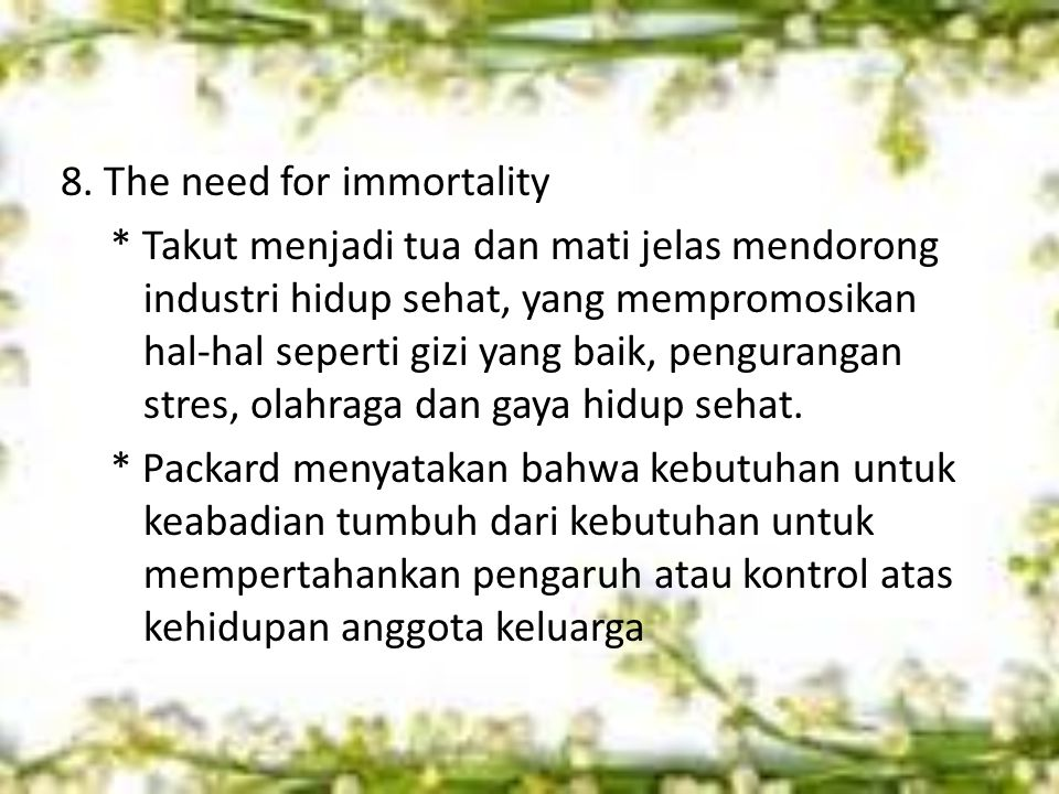 8. The need for immortality
