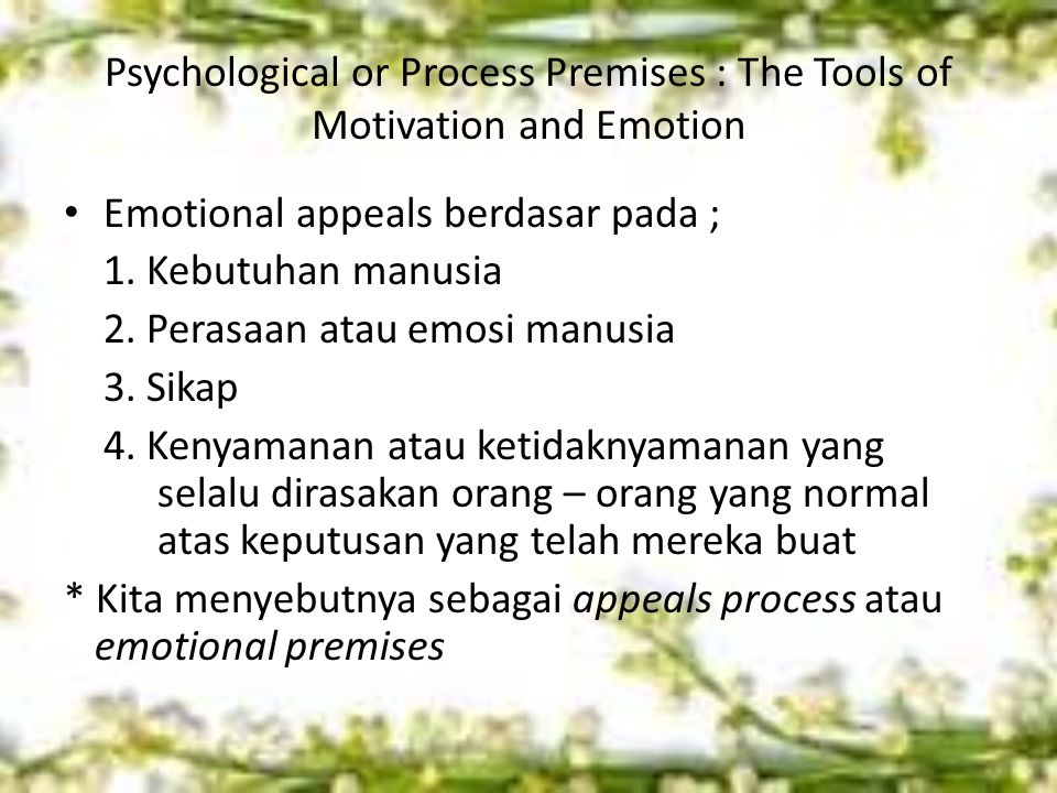 Psychological or Process Premises : The Tools of Motivation and Emotion