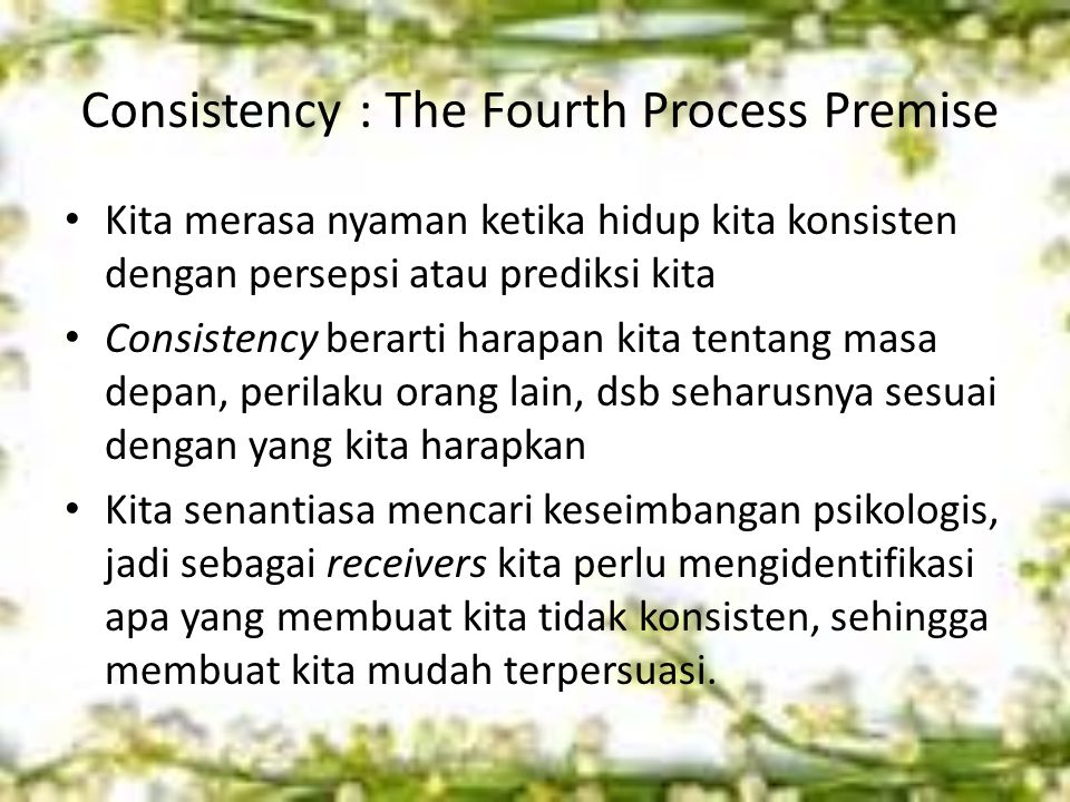 Consistency : The Fourth Process Premise