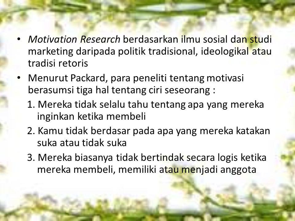 Motivation Research berdasarkan ilmu sosial dan studi marketing daripada politik tradisional, ideologikal atau tradisi retoris