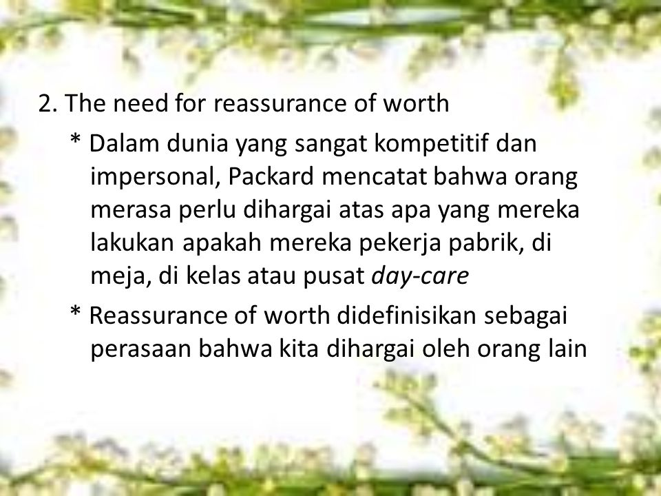 2. The need for reassurance of worth