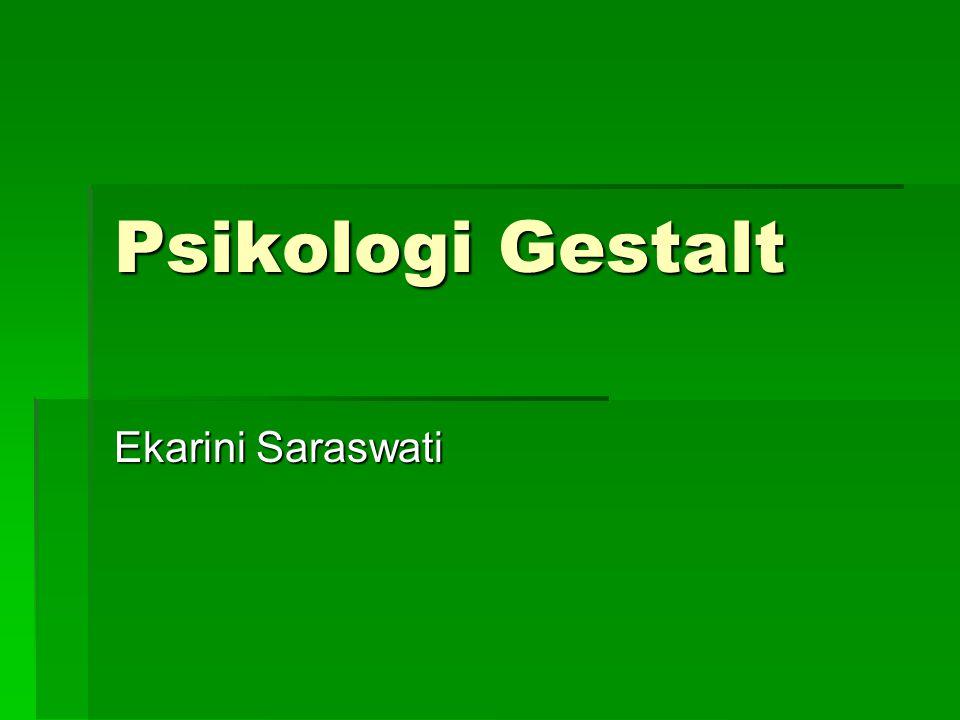 Psikologi Gestalt Ekarini Saraswati