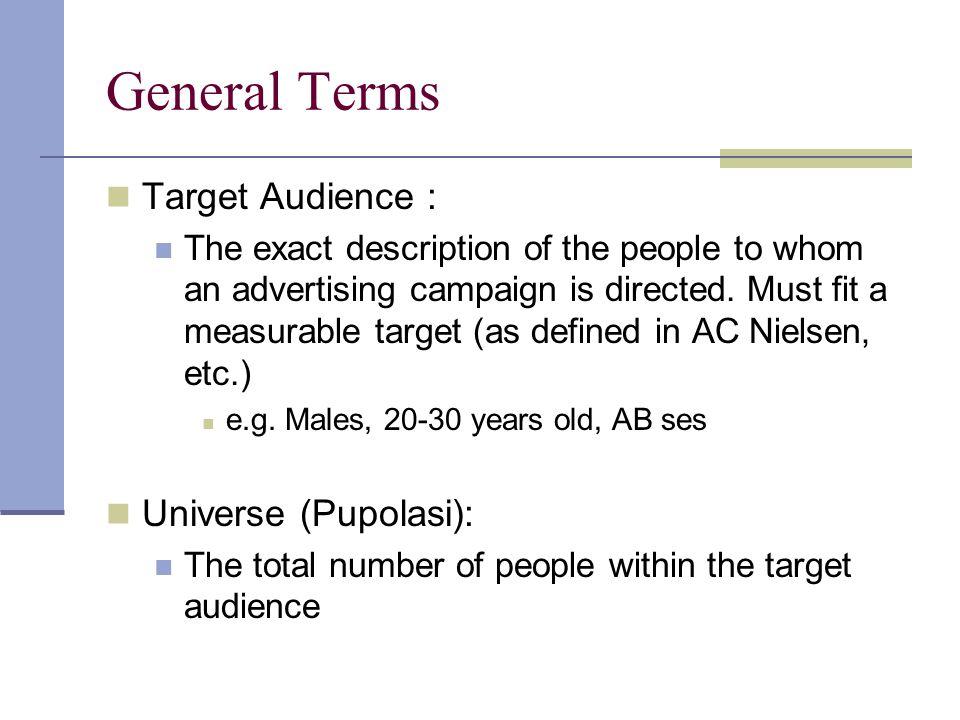General Terms Target Audience : Universe (Pupolasi):