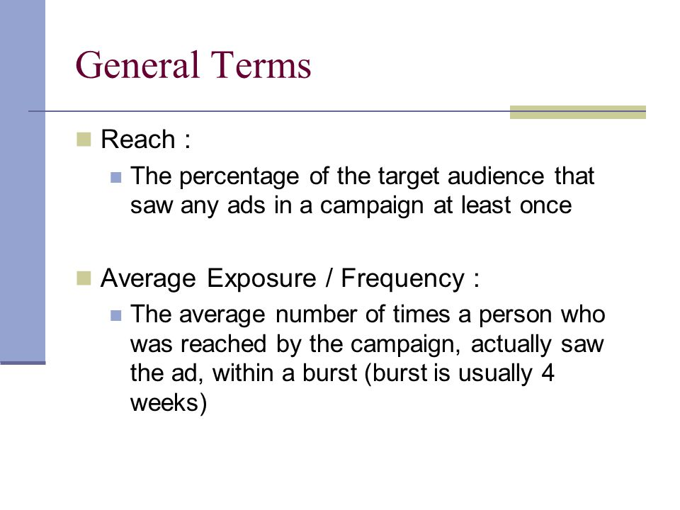 General Terms Reach : Average Exposure / Frequency :