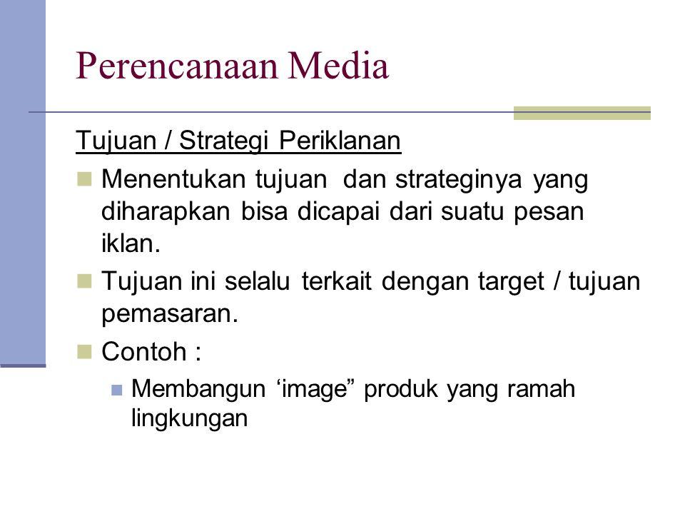 Perencanaan Media Tujuan / Strategi Periklanan