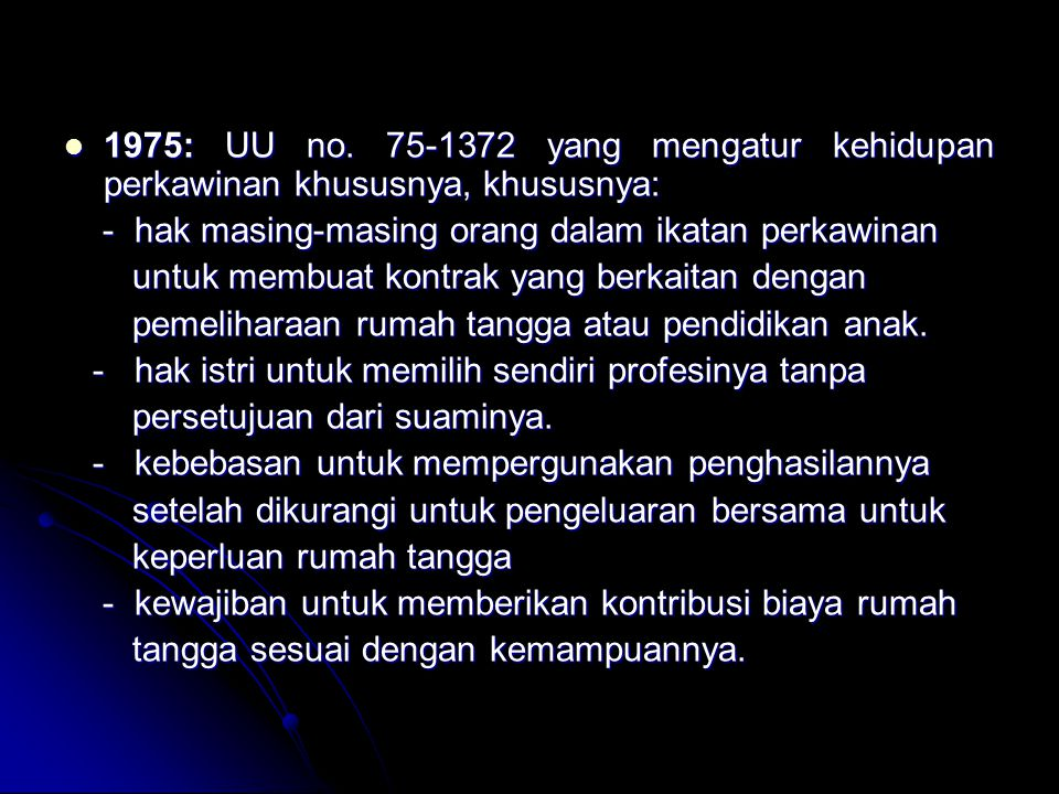 1975: UU no. 75-1372 yang mengatur kehidupan perkawinan khususnya, khususnya: