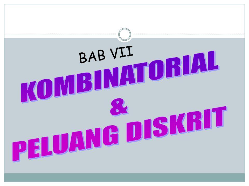 BAB VII KOMBINATORIAL & PELUANG DISKRIT