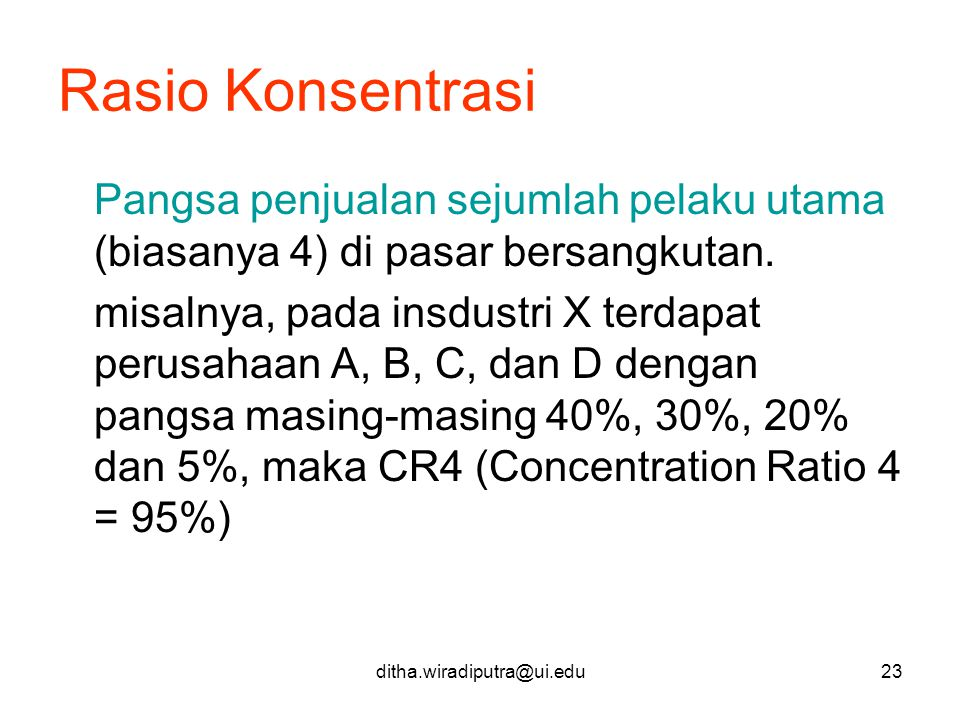 Rasio Konsentrasi Pangsa penjualan sejumlah pelaku utama (biasanya 4) di pasar bersangkutan.