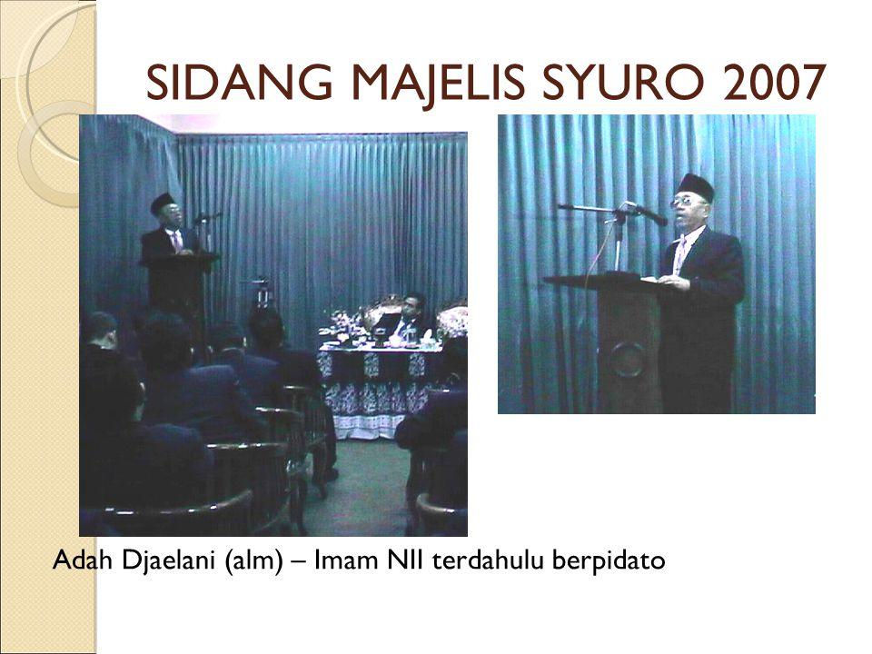 SIDANG MAJELIS SYURO 2007 Adah Djaelani (alm) – Imam NII terdahulu berpidato